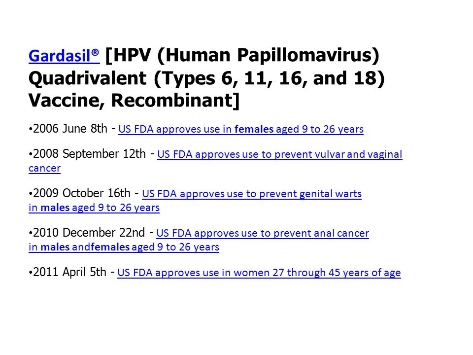 Gardasil® [HPV (Human Papillomavirus) Quadrivalent (Types 6, 11, 16, and 18) Vaccine, Recombinant]